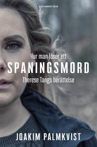 Hur man löser ett spaningsmord : Therese Tangs