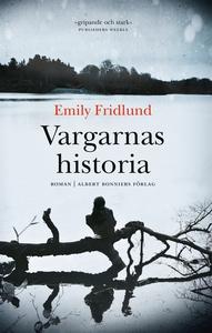 Vargarnas historia (e-bok) av Emily Fridlund