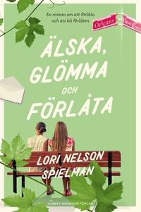 Älska, glömma och förlåta (e-bok) av Lori Nelso