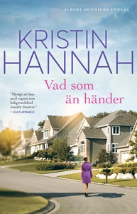 Vad som än händer (e-bok) av Kristin Hannah
