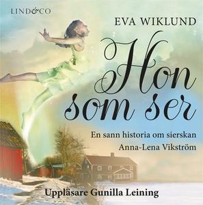 Hon som ser: En sann historia (ljudbok) av Eva