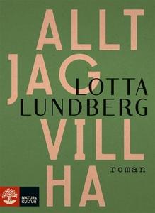 Allt jag vill ha (e-bok) av Lotta Lundberg