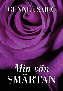 Min vän smärtan (e-bok) av Gunnel Saric