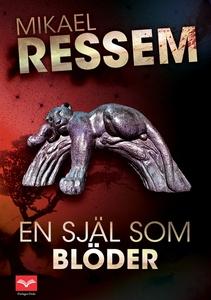 En själ som blöder (e-bok) av Mikael Ressem