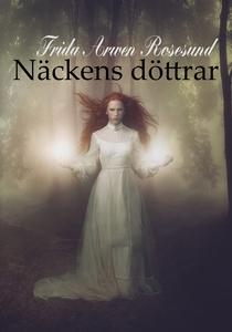 Näckens döttrar (e-bok) av Frida Arwen Rosesund