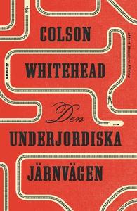 Den underjordiska järnvägen (e-bok) av Colson W