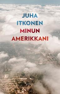 Minun Amerikkani (e-bok) av Juha Itkonen