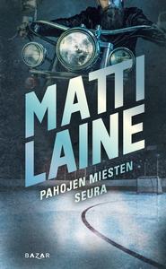Pahojen miesten seura (e-bok) av Matti Laine