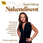 Nakendiscot : eller hur jag överlevde skilsmässan och gick från känslomässigt korkad till kåt, glad och tac