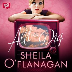 Allt för dig (ljudbok) av Sheila O'Flanagan