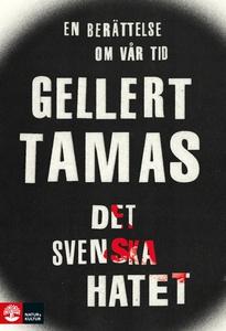 Det svenska hatet (ljudbok) av Gellert Tamas