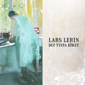 Det tysta köket (ljudbok) av Lars Lerin