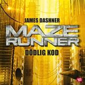 Maze runner. Dödlig kod