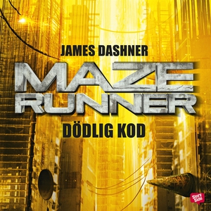Maze runner. Dödlig kod (ljudbok) av James Dash