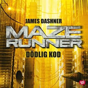 Maze runner. Dödlig kod (ljudbok) av James Dash