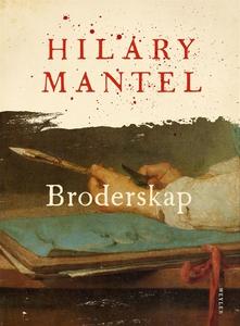 Broderskap (e-bok) av Hilary Mantel