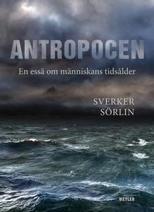 Antropocen. En essä om människans tidsålder (e-