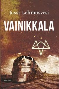 Vainikkala (e-bok) av Jussi Lehmusvesi
