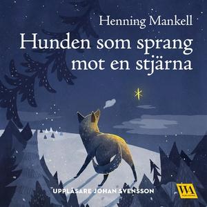 Hunden som sprang mot en stjärna (ljudbok) av H