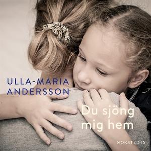 Du sjöng mig hem (ljudbok) av Ulla-Maria Anders