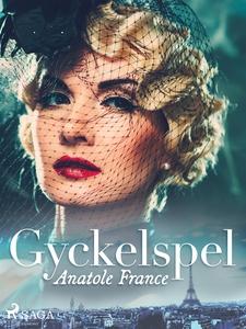 Gyckelspel (e-bok) av Anatole France