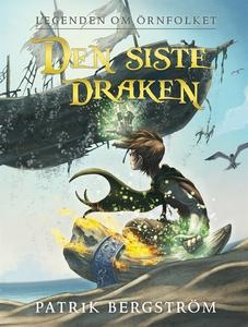 Den siste draken (e-bok) av Patrik Bergström