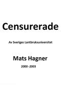 Censurerade  Av Sveriges Lantbruksuniversitet      Mats Hagner 2000 -2003
