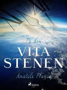 På den vita stenen (e-bok) av Anatole France