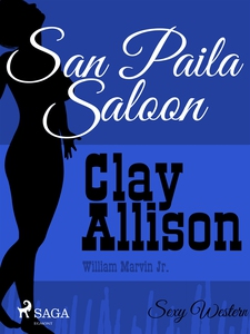 San Paila Saloon (e-bok) av Clay Allison, Willi