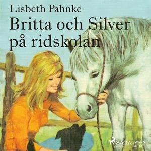 Britta och Silver på ridskolan (ljudbok) av Lis
