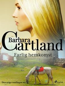 Farlig hemkomst (e-bok) av Barbara Cartland