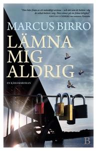 Lämna mig aldrig (e-bok) av Marcus Birro