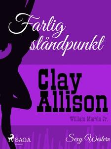 Farlig ståndpunkt (e-bok) av Clay Allison, Will
