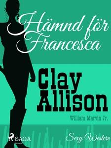Hämnd för Francesca (e-bok) av Clay Allison, Wi