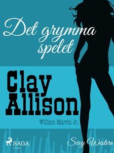 Det grymma spelet (e-bok) av Clay Allison, Will
