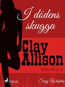I dödens skugga (e-bok) av Clay Allison, Willia