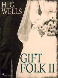 Gift folk II (e-bok) av H. G Wells
