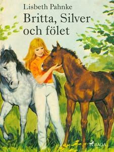 Britta, Silver och Fölet (e-bok) av Lisbeth Pah