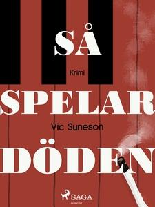 Så spelar döden (e-bok) av Vic Sunesen, Vic Sun