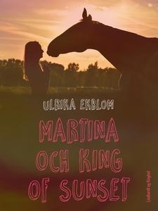 Martina och King of Sunset (e-bok) av Ulrika Ek
