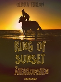 King of Sunset : återkomsten