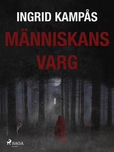 Människans varg (e-bok) av Ingrid Kampås