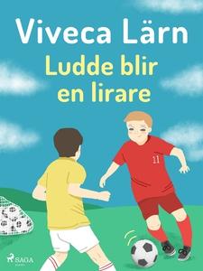 Ludde blir en lirare (e-bok) av Viveca Lärn