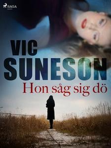 Hon såg sig dö : kriminalroman (e-bok) av Vic S