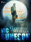 Mot midnatt med Vic Suneson : 13 kriminalnoveller