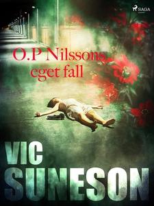 O.P. Nilssons eget fall (e-bok) av Vic Suneson