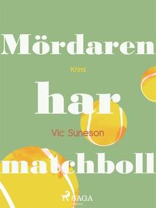 Mördaren har matchboll (e-bok) av Vic Sunesen,