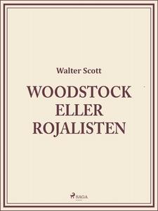 Woodstock eller Rojalisten (e-bok) av Walter Sc