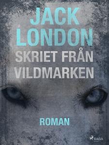 Skriet från vildmarken (e-bok) av Jack London