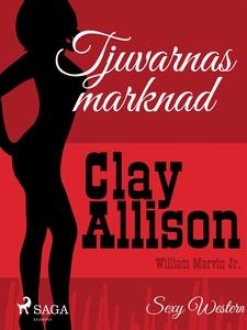 Tjuvarnas marknad (e-bok) av Clay Allison, Will